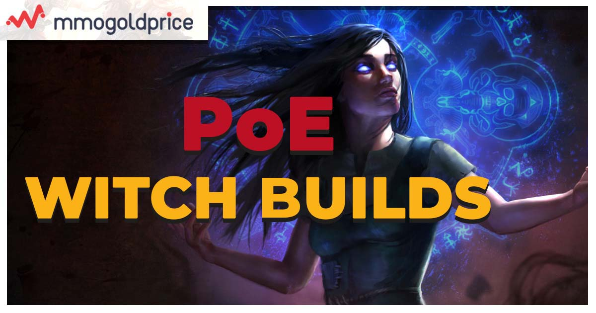 Path of Exile Witch Build - All you need to know! | mmogoldprice